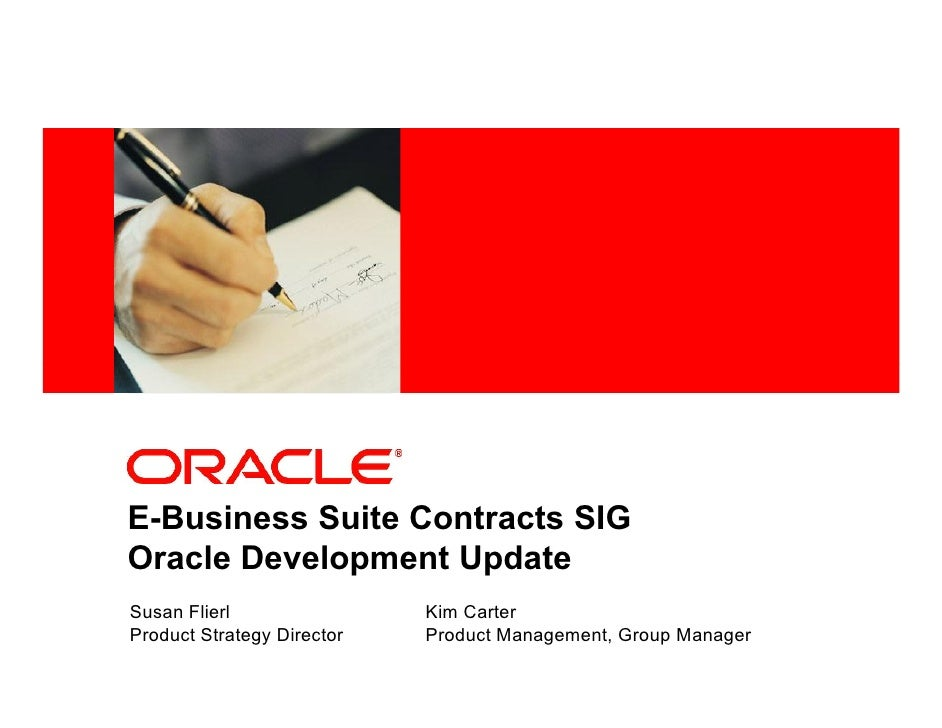<Insert Picture Here>E-Business Suite Contracts SIGOracle Development UpdateSusan Flierl                 Kim CarterProduct...