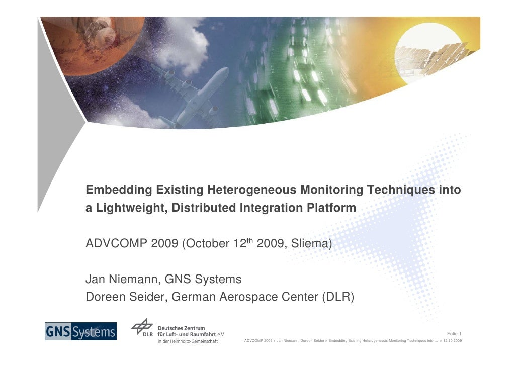 Embedding Existing Heterogeneous Monitoring Techniques into a Lightweight, Distributed Integration Platform  ADVCOMP 2009 ...
