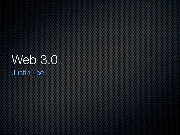 Web 3.0 Justin Lee