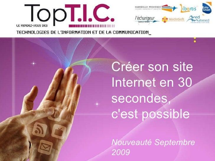Créer son site Internet en 30 secondes, c'est possible Nouveauté Septembre 2009
