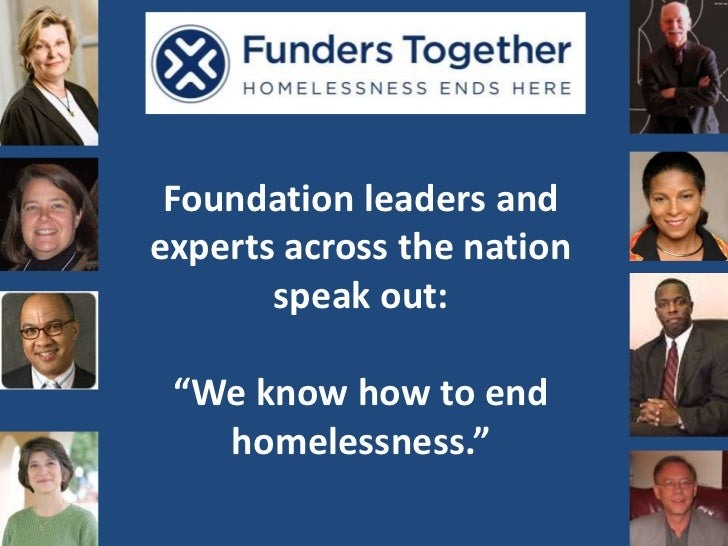 """Foundation leaders and experts across the nation speak out:""""We know how to end homelessness.""""<br />"""