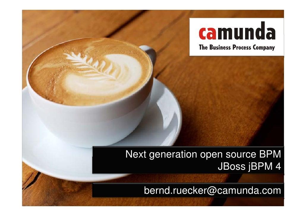 Next generation open source BPM                                                                   JBoss jBPM 4            ...