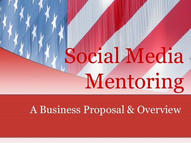 Social Media Mentoring A Business Proposal & Overview