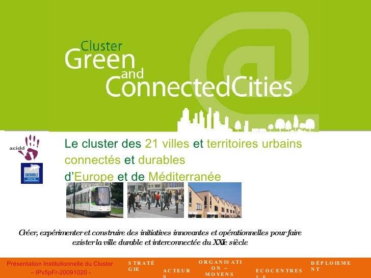 Le cluster des  21 villes  et  territoires urbains  connectés  et  durables   d' Europe  et de  Méditerranée Créer, expéri...