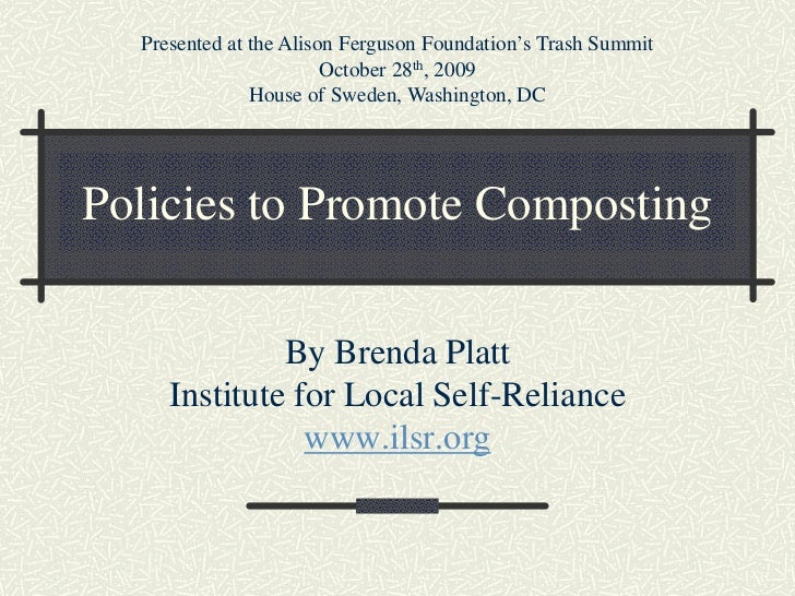 Presented at the Alison Ferguson Foundation's Trash Summit                        October 28th, 2009               House o...