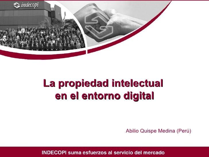 La propiedad intelectual  en el entorno digital Abilio Quispe Medina (Perú)