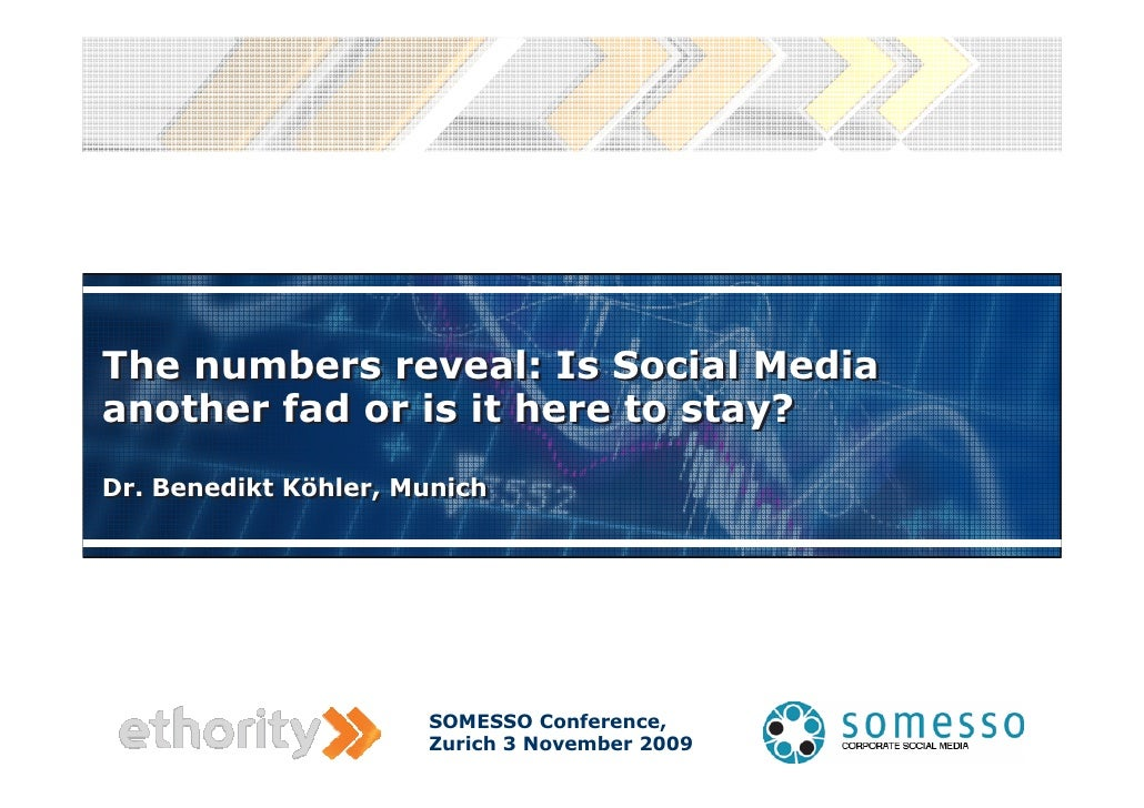 The numbers reveal: Is Social Media another fad or is it here to stay? Dr. Benedikt Köhler, Munich Dr. Benedikt Köhler, Mu...