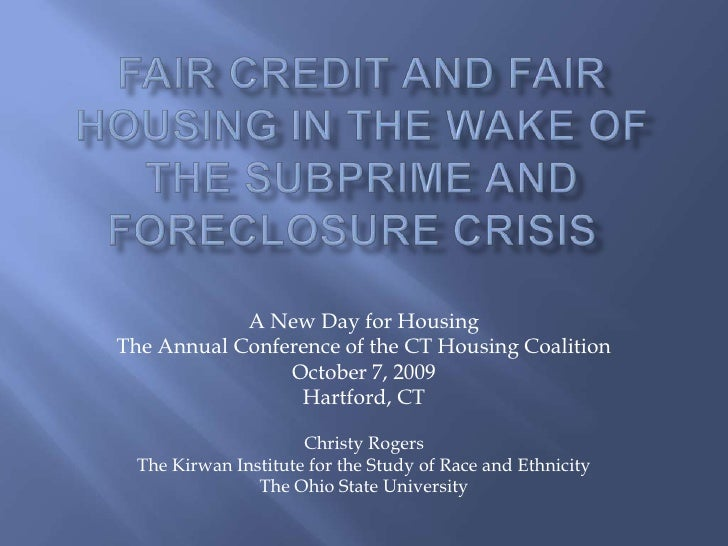 Fair Credit and Fair Housing in the Wake of the Subprime and Foreclosure Crisis
