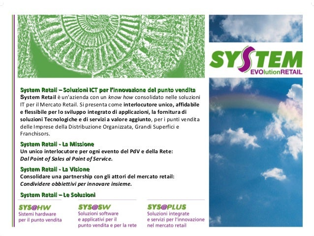 System Retail – Soluzioni ICT per l'innovazione del punto venditaSystem Retail – Soluzioni ICT per l'innovazione del punto...