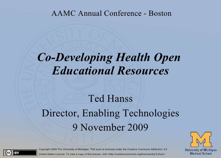 Co-Developing Health Open  Educational Resources Ted Hanss Director, Enabling Technologies 9 November 2009 Copyright 2009 ...