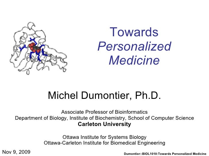 Towards  Personalized Medicine Michel Dumontier, Ph.D. Associate Professor of Bioinformatics Department of Biology, Instit...