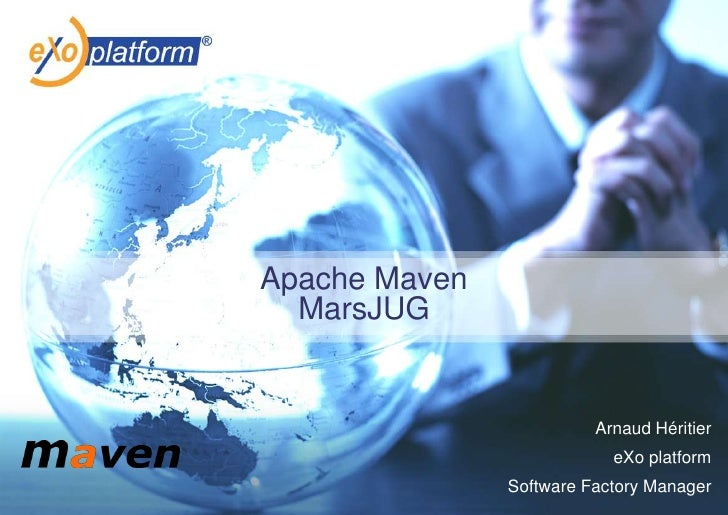 Apache MavenMarsJUG<br />Arnaud Héritier<br />eXo platform<br />Software Factory Manager<br />