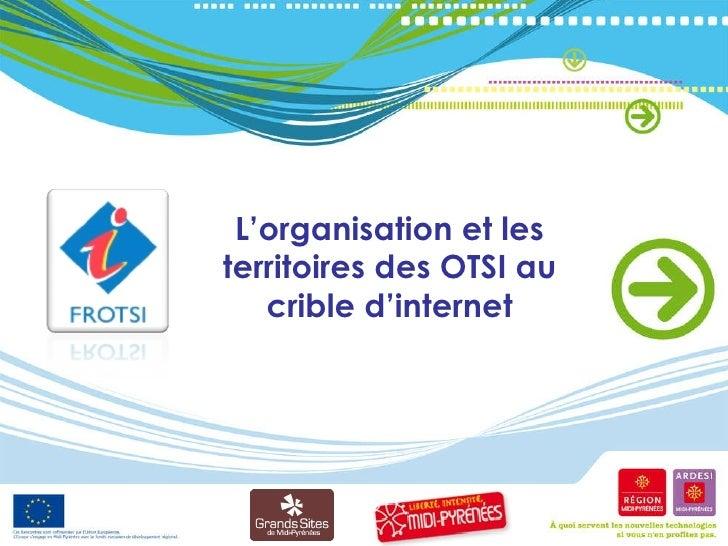 L'organisation et les territoires des OTSI au crible d'internet