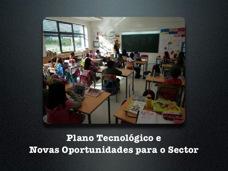 Plano Tecnológico e Novas Oportunidades para o Sector