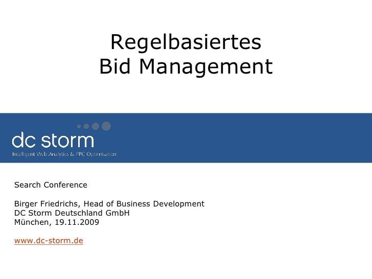 Regelbasiertes Bid Management<br />Search Conference<br />Birger Friedrichs, Head of Business Development<br />DC Storm De...