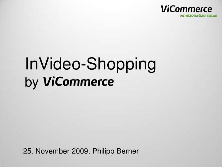 InVideo-Shopping<br />by<br />25. November 2009, Philipp Berner<br />