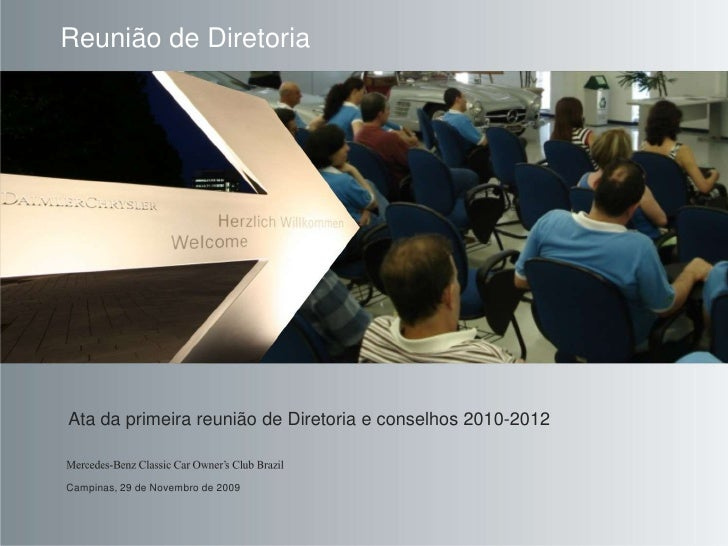 Reunião de Diretoria<br />Ata da primeirareunião de Diretoria e conselhos 2010-2012<br />Campinas, 29 de Novembro de 2009<...