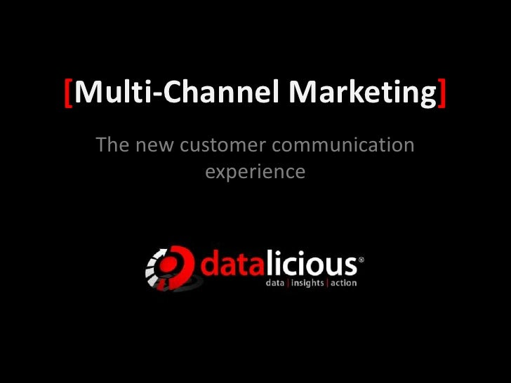 [Multi-Channel Marketing]<br />The new customer communication experience<br />