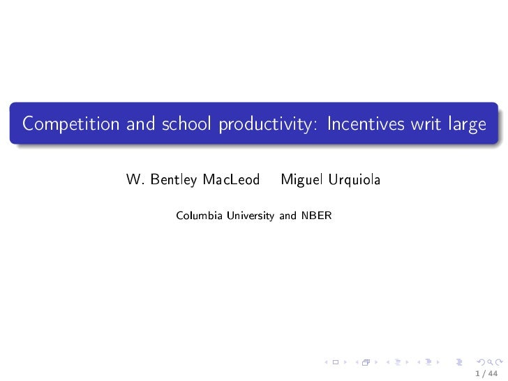 Competition and school productivity: Incentives writ large             W. Bentley MacLeod      Miguel Urquiola            ...