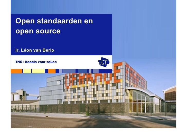 Open standaarden en open source  ir. Léon van Berlo