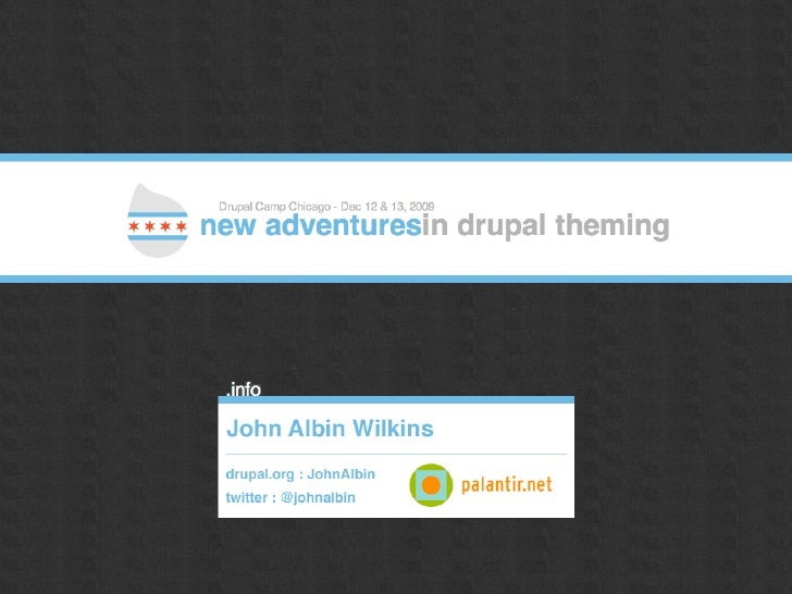 Designing for Drupal     ! Overview of the Layer       Drupal Theming      ! Implementation Details       ! Templates     ...