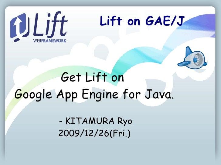 20091226 名古屋SGGAE/J勉強会発表資料『Lift on GAE/J』