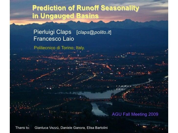 Prediction of Runoff Seasonality             in Ungauged Basins              Pierluigi Claps [claps@polito.it]            ...