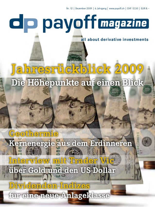 1  Nr. 12 | Dezember 2009 | 6. Jahrgang | www.payoff.ch | CHF 12.50 | EUR 8.–  all about derivative investments  Jahresrüc...