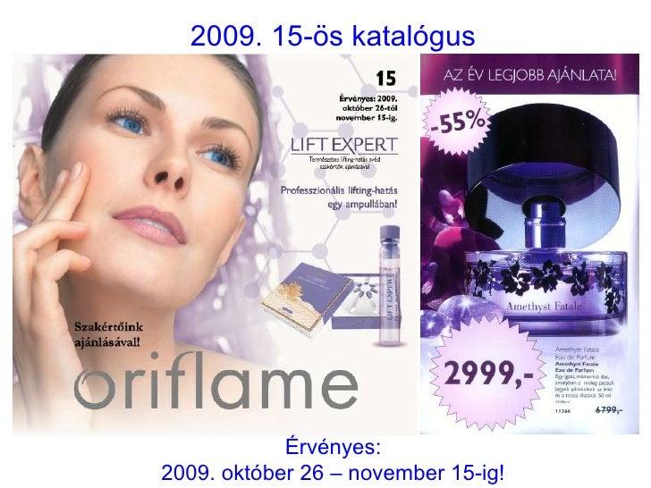 2009. 15-ös katalógus Érvényes: 2009. október 26 – november 15-ig!