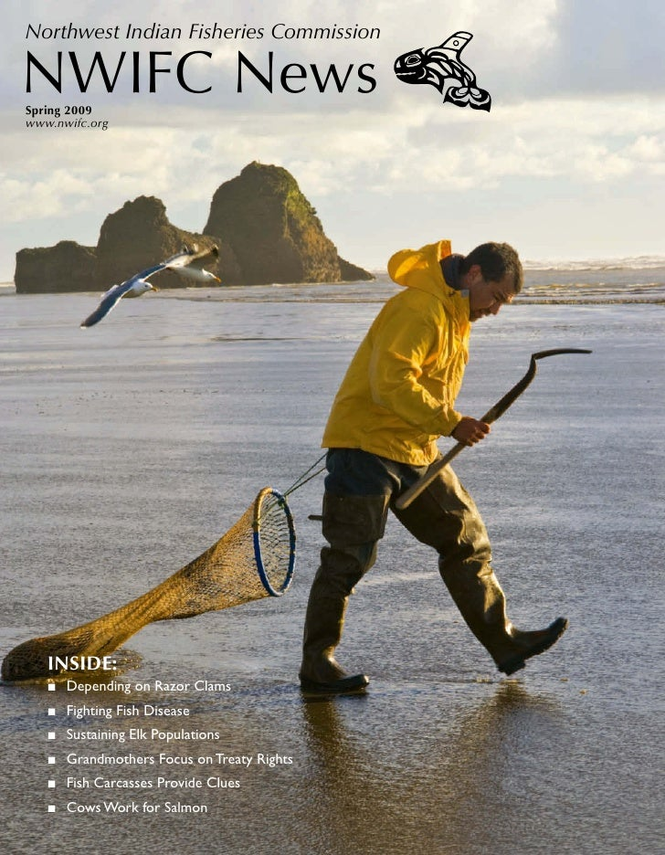 Northwest Indian Fisheries Commission  NWIFC News Spring 2009 www.nwifc.org        INSIDE:    ■ Depending on Razor Clams  ...