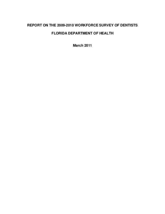 REPORT ON THE 2009-2010 WORKFORCE SURVEY OF DENTISTS           FLORIDA DEPARTMENT OF HEALTH                     March 2011