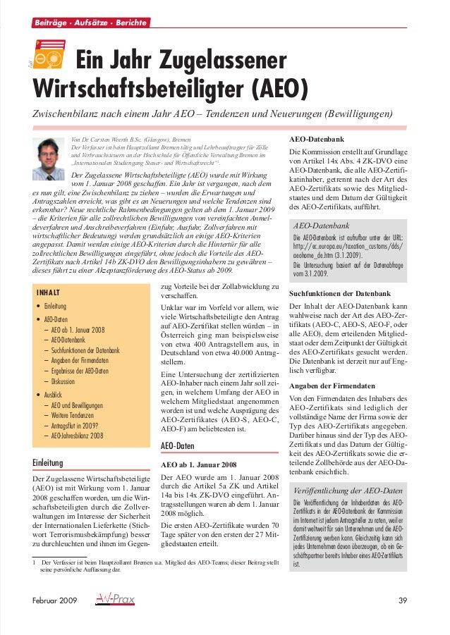 39Februar 2009 Beiträge · Aufsätze · Berichte Ein Jahr Zugelassener Wirtschaftsbeteiligter (AEO) Zwischenbilanz nach einem...