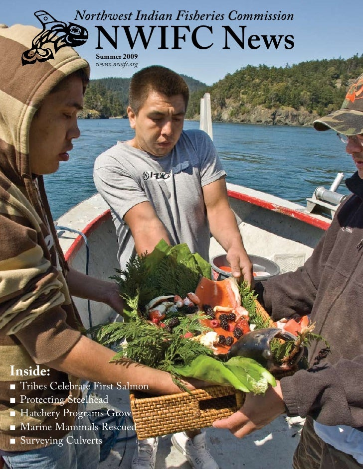 Northwest Indian Fisheries Commission                      NWIFC News                     Summer 2009                     ...