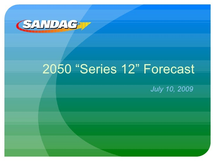 """2050 """"Series 12"""" Forecast July 10, 2009"""