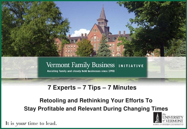 7 Experts – 7 Tips – 7 Minutes       Retooling and Rethinking Your Efforts To Stay Profitable and Relevant During Changing...