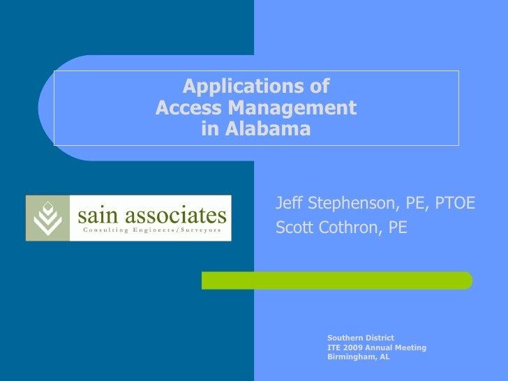 Applications ofAccess Management    in Alabama          Jeff Stephenson, PE, PTOE          Scott Cothron, PE              ...