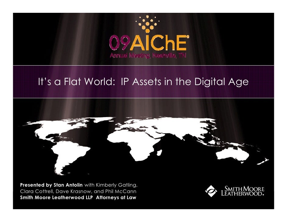 It's a Flat World: IP Assets in the Digital Age     Presented by Stan Antolin with Kimberly Gatling, Clara Cottrell, Dave ...