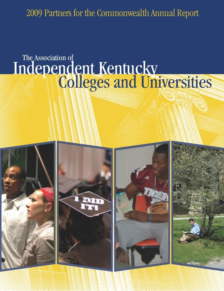 2009 Partners for the Commonwealth Annual Report The Association ofIndependent Kentucky      Colleges and Universities