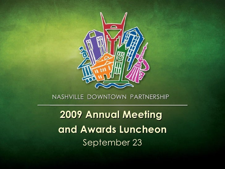 NASHVILLE  DOWNTOWN  PARTNERSHIP  2009 Annual Meeting  and Awards Luncheon September 23