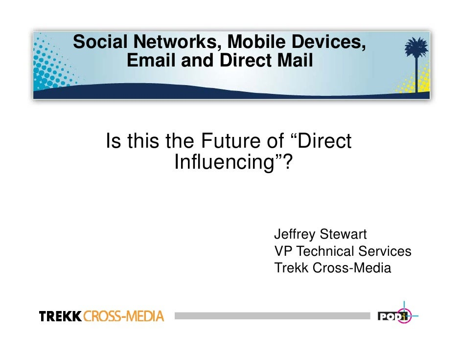 """Social Networks, Mobile Devices,       Email and Direct Mail       Is this the Future of """"Direct             Influencing""""?..."""
