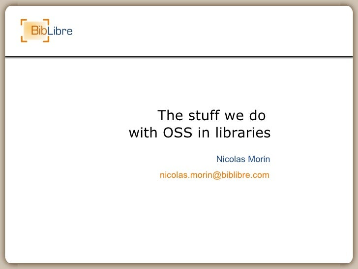 Stuff we do with OSS in libraries (Bergen, 2009)