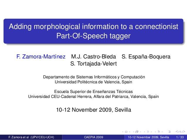 Adding morphological information to a connectionist            Part-Of-Speech tagger     F. Zamora-Martínez              M...