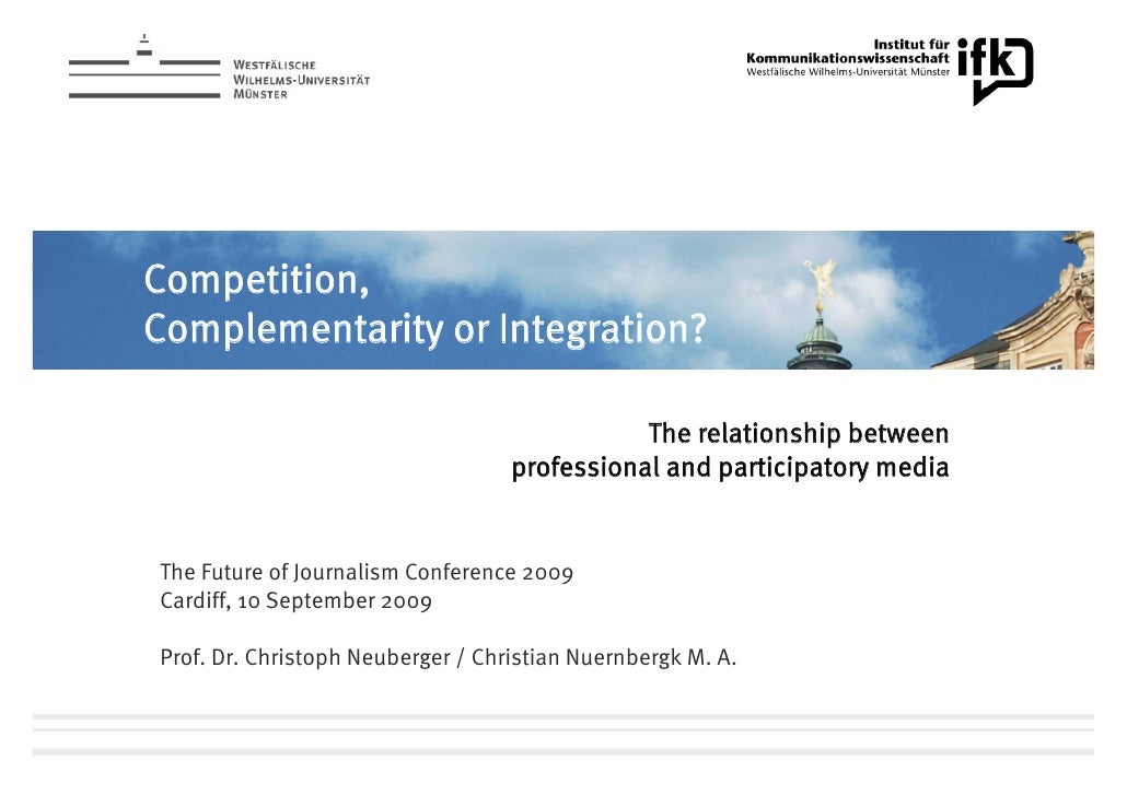 Competition, Complementarity or Integration? The relationship between professional and participatory media
