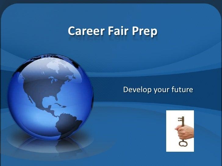 Career Fair Prep<br />Develop your future<br />