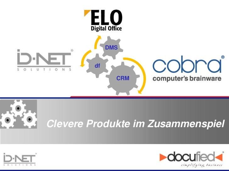 DMS         df                CRMClevere Produkte im Zusammenspiel
