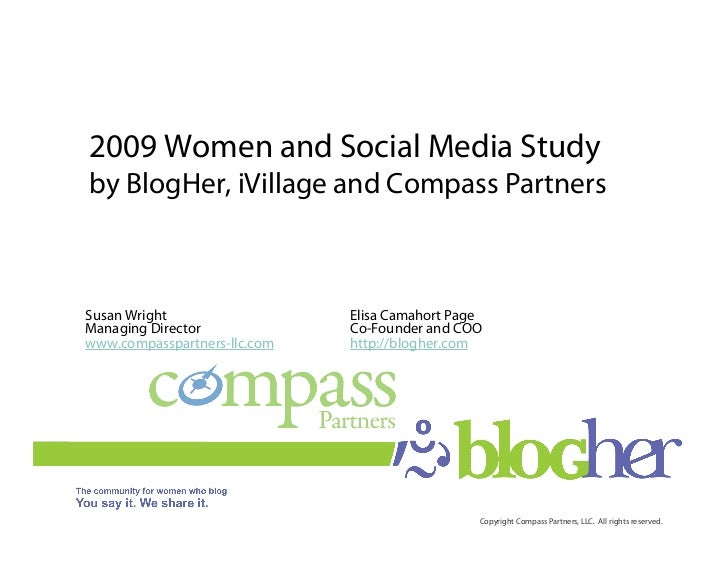 2009 Women and Social Media Studyby BlogHer, iVillage and Compass PartnersSusan Wright                  Elisa Camahort Pag...