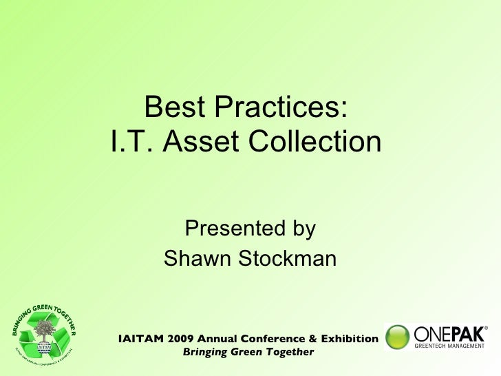 Best Practices:  I.T. Asset Collection  Presented by Shawn Stockman