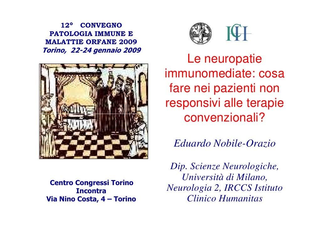 12° CONVEGNO  PATOLOGIA IMMUNE E MALATTIE ORFANE 2009 Torino, 22-24 gennaio 2009                                    Le neu...