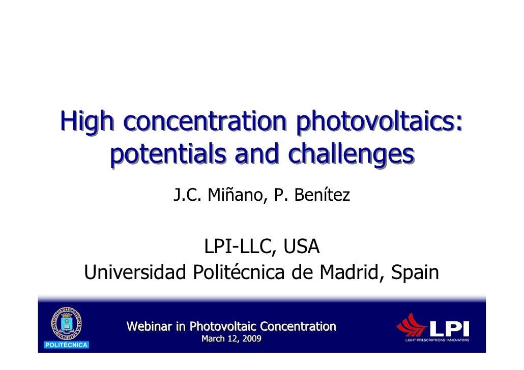 High concentration photovoltaics:        potentials and challenges                       J.C. Miñano, P. Benítez          ...