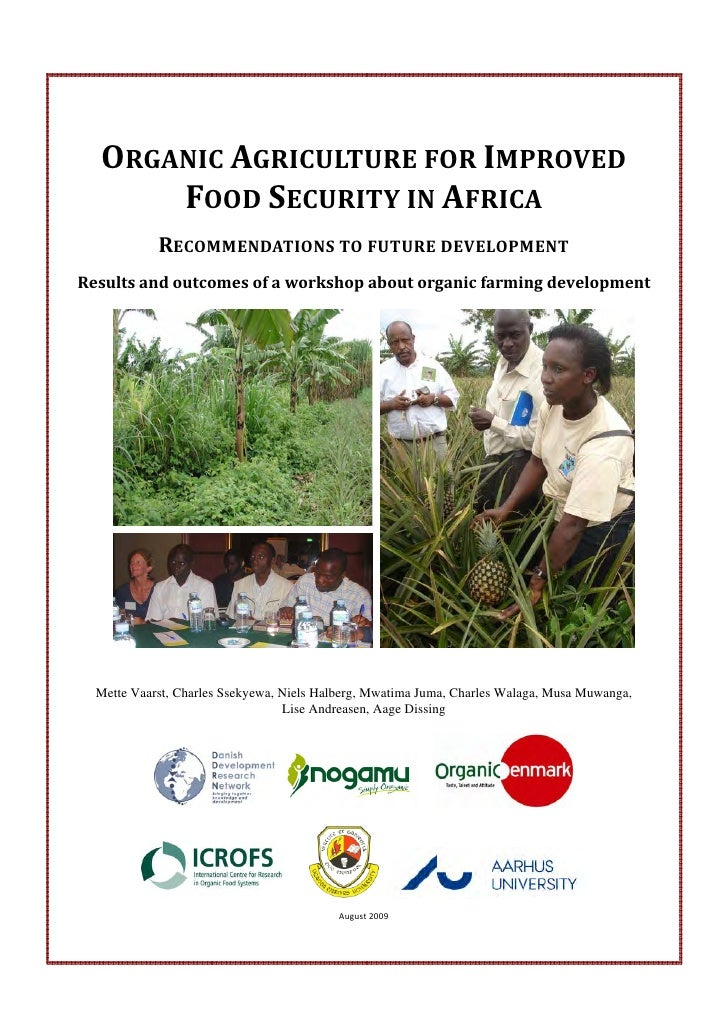 ORGANIC AGRICULTURE FOR IMPROVED       FOOD SECURITY IN AFRICA             RECOMMENDATIONS TO FUTURE DEVELOPMENT Results a...